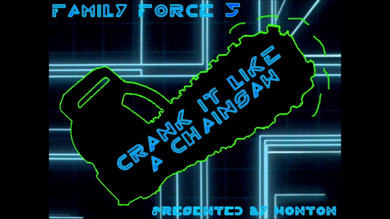 family-force-5-crank-it-like-a-chainsaw-chainsaw-thewontonninja