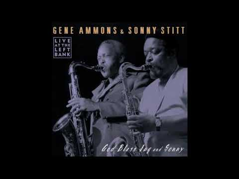 Gene Ammons & Sonny Stitt  - God Bless Jug and Sonny ( Full Album )