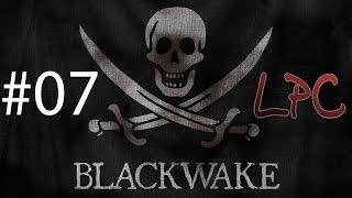 Blackwake #07 | Let's Play | LPC