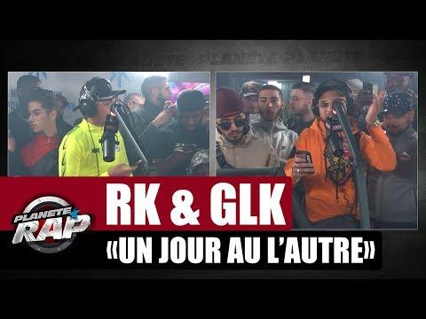 Youtube: RK«Un jour au l'autre» ft GLK #PlanèteRap