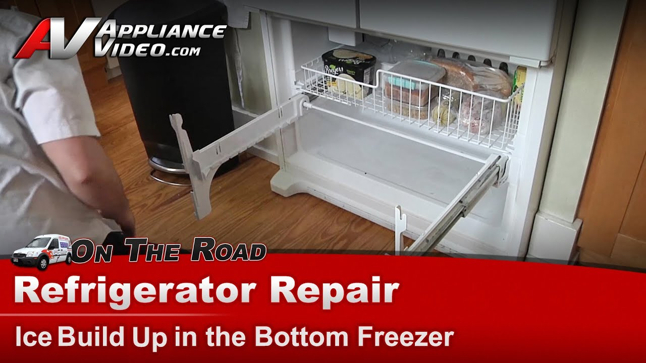 Refrigerator Repair Ice In The Freezer Whirlpool Maytag Kenmore Kitchenaid You