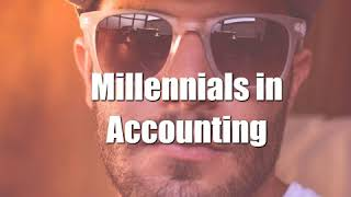Millennials Are Taking Over Accounting