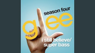 Watch Glee Cast I Still Believe  Super Bass video