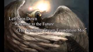Left Spine Down - Welcome to the Future (The Synthetic Dream Foundation mix)
