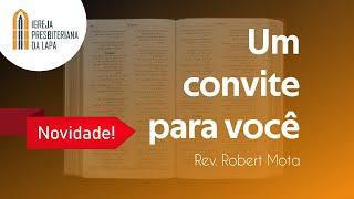 Um convite para você - Rev. Robert Mota