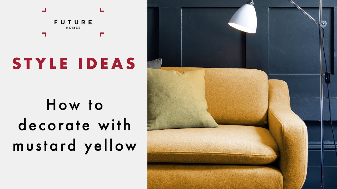 How To Decorate With Mustard Yellow Youtube