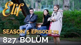 Elif 827. Bölüm  Season 5 Episode 72