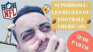 SUPERBOWL: LES RÈGLES DU FOOTBALL AMÉRICAIN - 2ÈME PARTIE