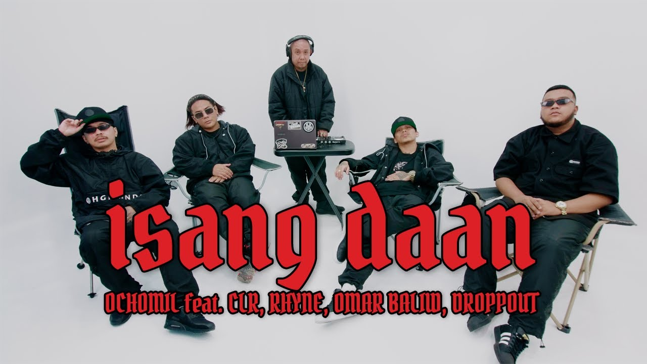Download ISANG DAAN - OCHOMIL feat. CLR, RHYNE, OMAR BALIW & DROPPOUT (Official Music Video)