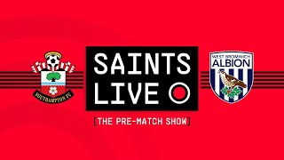 SAINTS LIVE: The Pre-Match Show | Southampton vs West Bromwich Albion