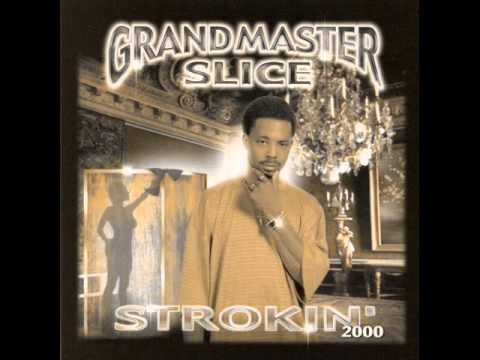 Grandmaster Slice - Strokin' 2000 (Feat.Clarence Carter & Chuck.Smooth)
