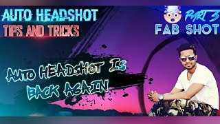AUTO HEADSHOT IS BACK#TIPS AND TRICKS PART 3#ISE KEHTE HAY FABSHOT#FABINDRO