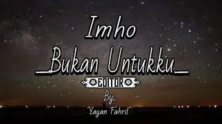 Lagu Paling Galau (Imho-Bukan Untukku)Video Luma Key. || MP3