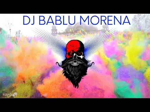 MUJHE CHAD GAYA NEELA RANG  HARD COMPTITION MIX  DJ BABLU MORENA