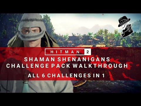 HITMAN 2 | Shaman Shenanigans Challenge Pack Complete Walkthrough | 6 Challenges in 1 | Colombia