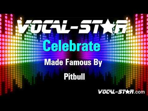 Pitbull - Celebrate (Karaoke Version) With Lyrics HD Vocal-Star Karaoke