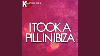 I Took a Pill in Ibiza (Karaoke Version)
