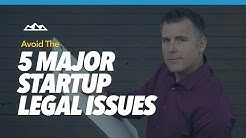 5 Major Startup Legal Issues And How To Avoid Them   Dan Martell