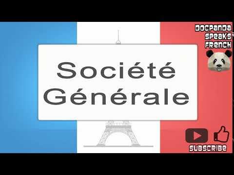 Société Générale - How To Pronounce - French Native Speaker