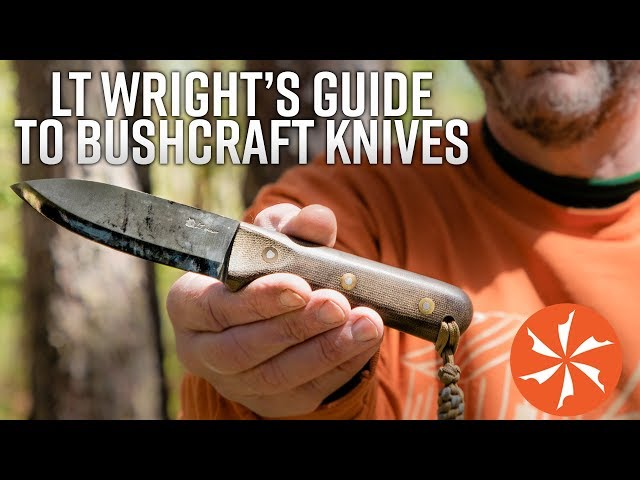 Best Bushcraft Knives: L.T. Wright Tells Us What To Look For