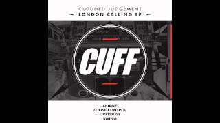 Clouded Judgement - Loose Control (Original Mix) [CUFF] Official