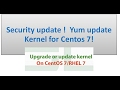 Security update !  Yum update Kernel for Centos 7