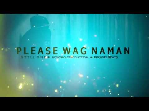 Please Wag Naman Still One RCP ProwelBeats