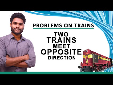 Trains - Two Trains Meet Opposite Direction / IBPS  / RAILWAY