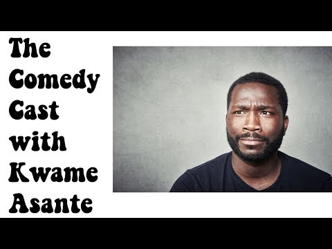 Kwame Asante Interview | The Comedy Cast | Comedy Podcast |