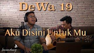 Download lagu Dewa 19 - Aku Disini Untukmu (LIVE AKUSTIK COVER by Senandung)