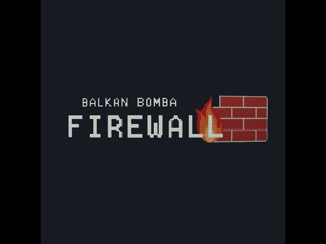 BALKAN BOMBA | Firewall (Videoclip Oficial)