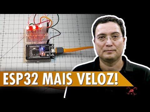 ESP32 MAIS VELOZ!
