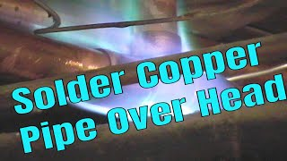 Solder Copper Pipe Over Head.