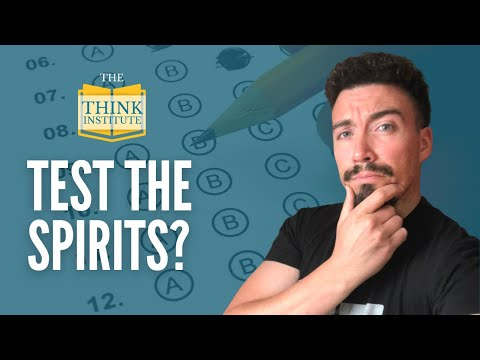 """How to """"Test the Spirits"""" (Some Thoughts on 1 John 4:1)"""