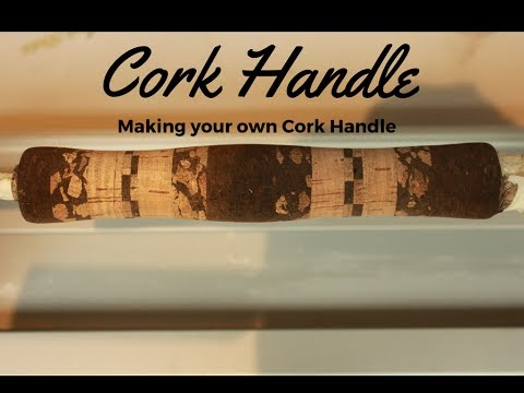 How To Make A Cork Handle