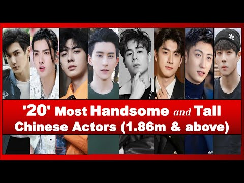 """""""20"""" Most HANDSOME and TALL Chinese Actors (Height of 1.86m & Above)"""