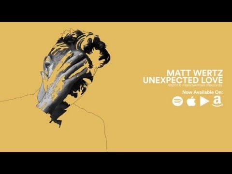 Matt Wertz - Unexpected Love (Official Lyric Video)