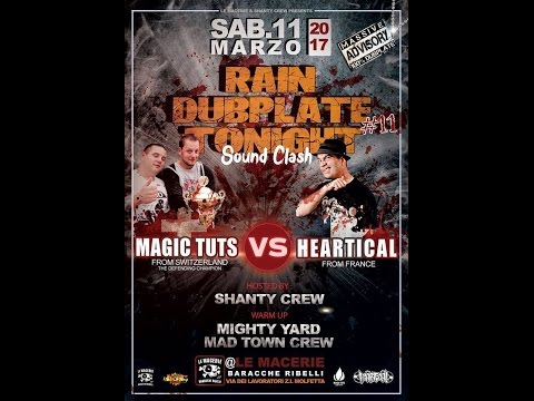 Rain Dubplate Tonight : Heartical vs Magic Tuts - 11.03.2017 (Full clash)