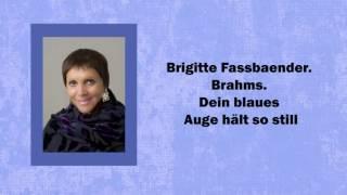 Brigitte Fassbaender. Dein blaues Auge hält so still