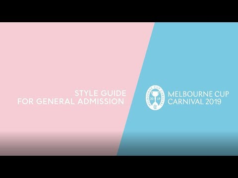 Style Guide For General Admission | 2019 Melbourne Cup Carnival