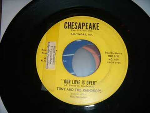 Rare Philly Doo Wop Ballad - Tony and The Raindrops - Our Love Is Over
