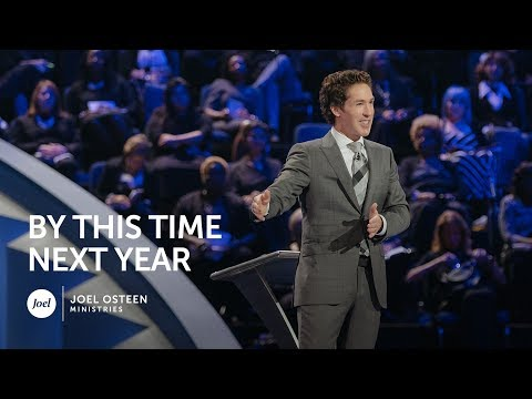 Joel Osteen - By This Time Next Year