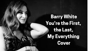 You're the First, the Last, My Everything - Barry White (cover by Corinne Mammana)