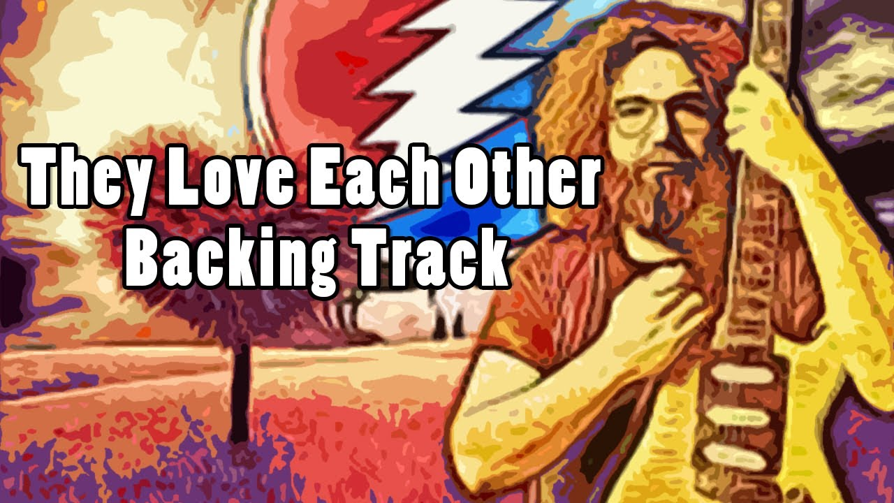 Grateful Dead They Love Each Other Backing Track Youtube