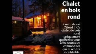Chalet en bois rond - Offord Quebec