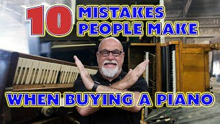10 Mistakes People Make When Buying A Piano