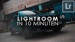 Adobe LIGHTROOM Einstieg in nur 10 MINUTEN - Tutorial Deutsch