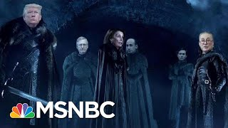 Game Of Thrones And Politics: A Song Of Ire And Fights | MTP Daily | MSNBC