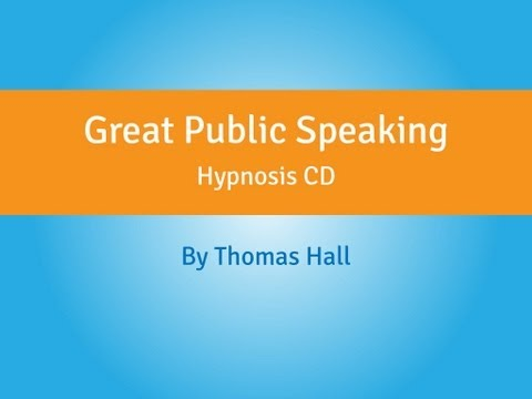Great Public Speaking - Hypnosis CD - By Thomas Hall