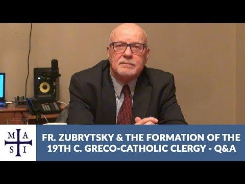 Q&A - Fr. Mykhailo Zubrytsky and the Formation of Nineteenth-Century Greco-Catholic Clergy